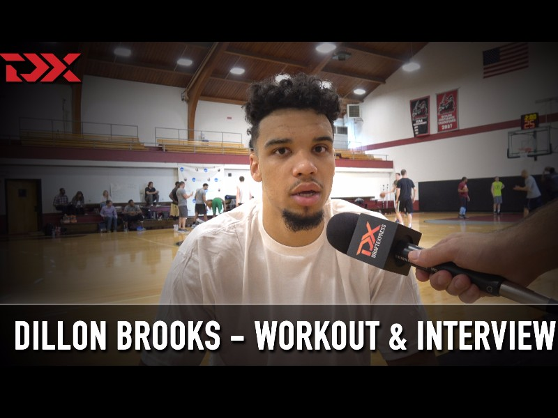 Dillon Brooks NBA Pre-Draft Workout and Interview