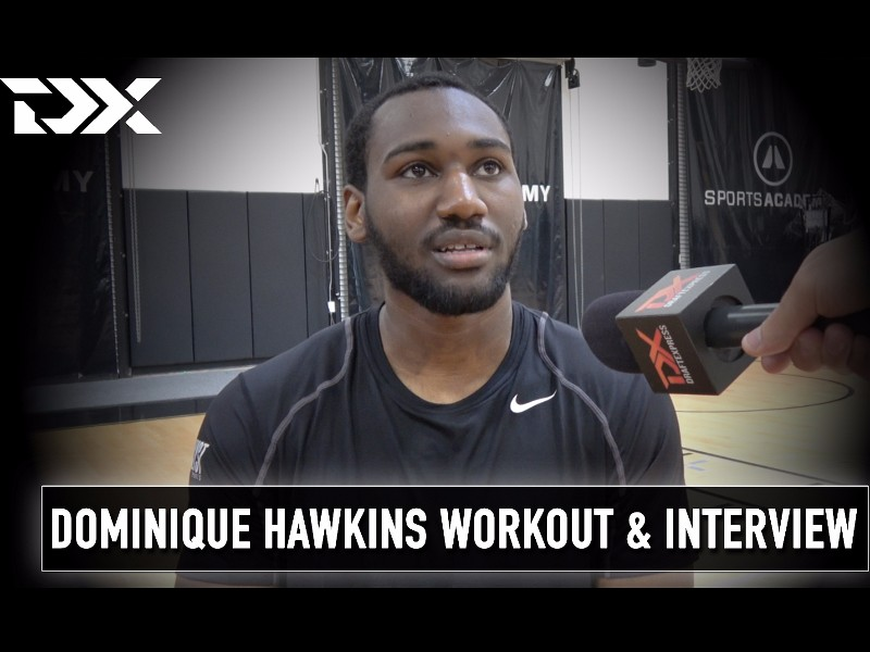Dominique Hawkins NBA Pre-Draft Workout and Interview