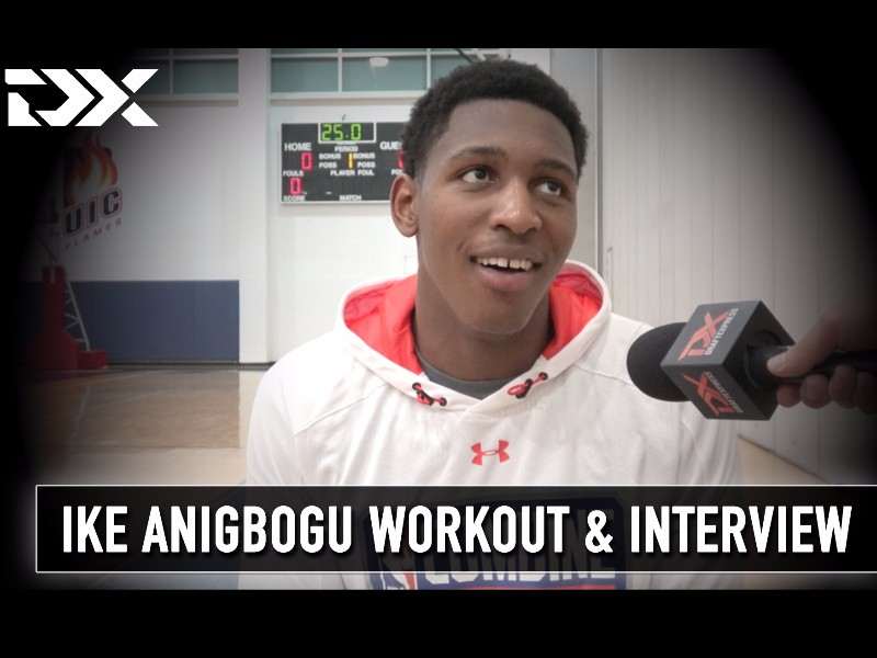 Ike Anigbogu NBA Pre-Draft Workout and Interview