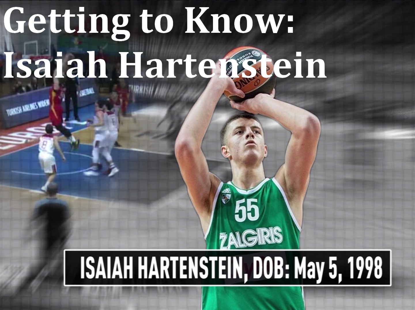 Getting to Know: Isaiah Hartenstein