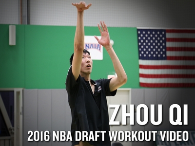 Zhou Qi 2016 NBA Pre-Draft Workout