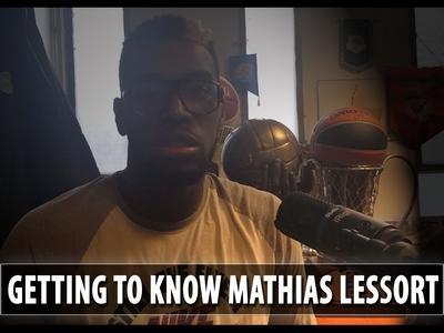 Getting to Know: Mathias Lessort